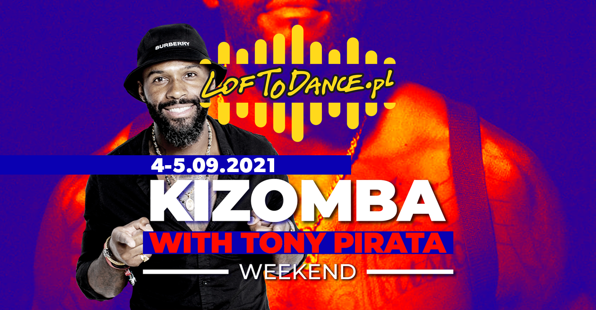 Kizomba Weekend with Tony Pirata - sklep Loftodance