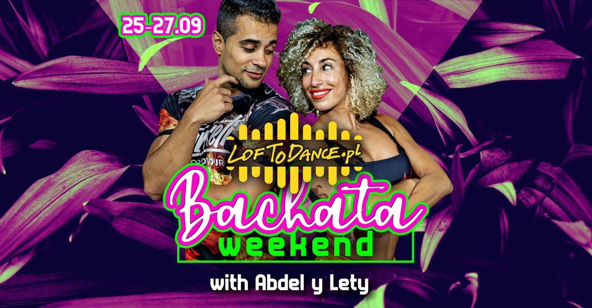 LOFToBACHATA Weekend with Abdel y Lety