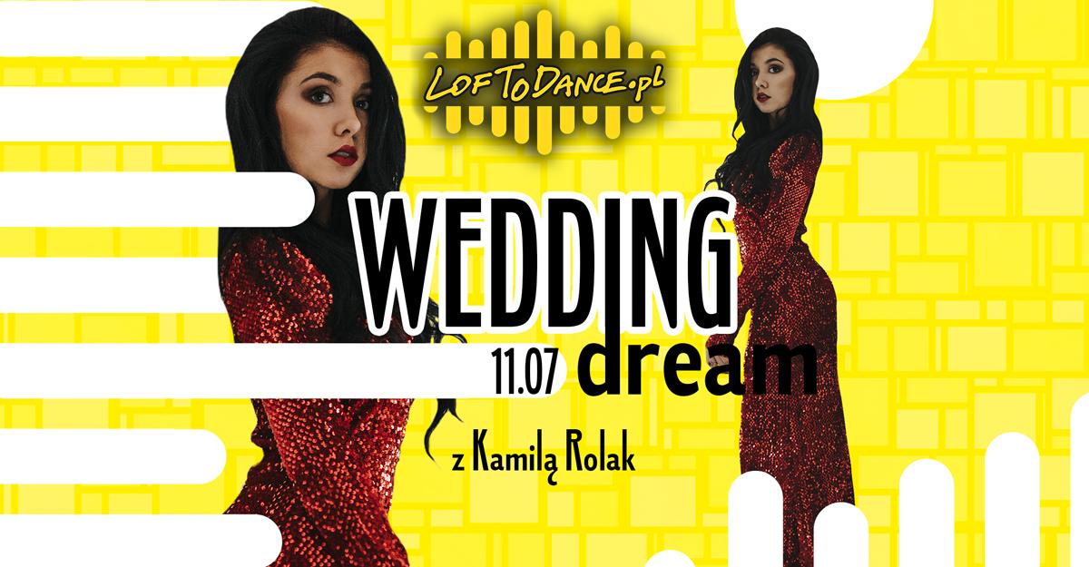 Wedding dream z Kamilą! <3